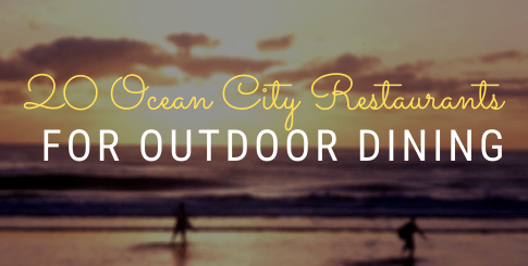 Image for 20 Ocean City Restaurants That are Open for Outdoor Dining!